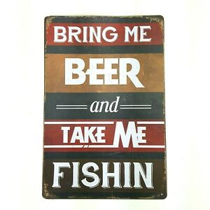 """Bring Me Beer And Take Me Fishing Tin Sign 11.5x8"""" Home Decor Man Cave Gift"""