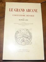 Le Grand Arcane Ou L'occultisme Dévoilé - Eliphas Lévi - Guy Trédaniel - 1975