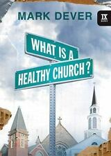 What Is a Healthy Church? IX Marks 9 Marks of a Healthy Church
