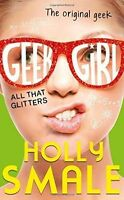 All That Glitters (Geek Girl, Book 4), Smale, Holly, Very Good Book