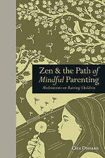 Zen & the Path of Mindful Parenting: Meditations on Raising Children (Mindfulnes