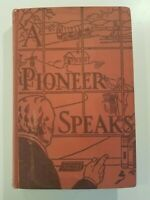 Signed ~ A PIONEER SPEAKS by Edward Featherston 1940 hc FIRST EDITION 1st PRINT