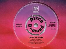 "WAYNE GIBSON - UNDER MY THUMB - 7"" VINYL - PYE DISCO DEMAND LABEL"