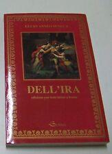Dell'Ira . Seneca . edizione con testo latino a fronte