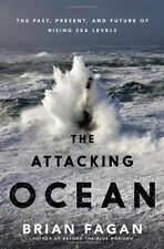 The Attacking Ocean: The Past, Present, and Future of Rising Sea Levels by Brian