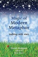 Magic of Modern Metaphor: Walking with Stars by David Hodgson (Paperback, 2010)