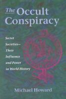 The Occult Conspiracy: Secret Societies: Their Influence a... by Howard, Michael