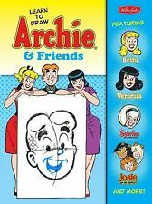 Learn to Draw Archie & Friends: Featuring Betty, Veronica, Sabrina the-ExLibrary