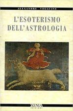 L' Esoterismo Dell'Astrologia,Volguine, Alexandre  ,Xenia Edizioni,1996