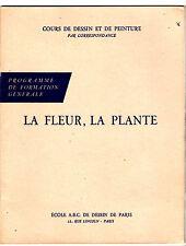COURS DESSIN PEINTURE ¤ LA FLEUR, LA PLANTE ¤ 1970 ECOLE ABC PARIS