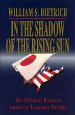 In the Shadow of the Rising Sun: The Political Roots of American-ExLibrary