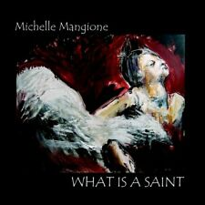 Michelle Mangione - What Is a Saint - CD
