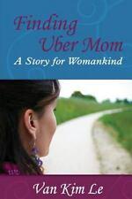 Finding Uber Mom by Van Le (2014, Paperback)