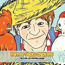Farmer Jacks Chickens : The Story of a Valuable Lesson by Stephen Hill (2011,...