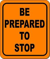 Be Prepared to Stop metal outdoor sign long-lasting construction safety orange