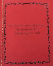 Beginning Blacksmithing A Mississippi Journeyman's View