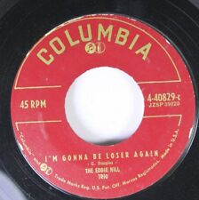 50'S & 60'S 45 The Eddie Hill Trio - I'M Gonna Be Loser Again / I Cried In My Dr