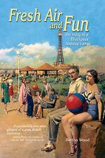 Fresh Air and Fun: The Story of a Blackpool Holiday Camp, Good, Bertha Wood, Boo
