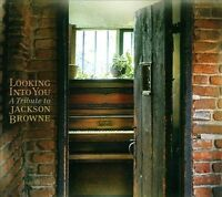 Looking into You: A Tribute to JACKSON BROWNE [Digipak] by Various Artists 2 CD