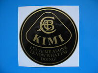 KIMI RAIKKONEN Leave me alone I know what I'm doing LOTUS F1 Sticker, Decal x1