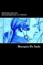 Justine Ou les Malheurs de la Vertu: By De Sade, Marquis