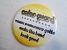 Cool Vintage Color Guard Because Someone Gotta Make the Ban Look Good Pinback