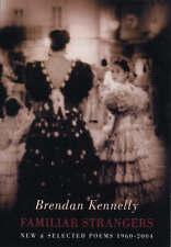 Familiar Strangers by Brendan Kennelly (Paperback, 2004)