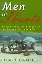 NEW Men in Skirts: An Army Medic's Account of the Korean War and After