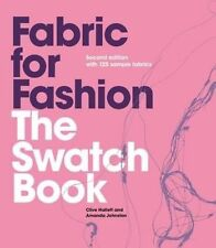 Fabric for Fashion: The Swatch Book, 2nd Ed. with 125 Samples by Clive...
