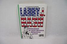 LARRY J. BASH Comment je suis devenu détect... LIEUTENANT X Bibliotheque verte 1