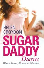 (Good)-Sugar Daddy Diaries: When a Fantasy Became an Obsession (Paperback)-Croyd