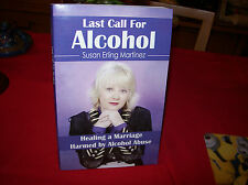 Last Call for Alcohol : Healing a Marriage Harmed by Alcohol Abuse by Susan...
