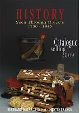 HISTORY SEEN THROUGH OBJECTS 1700 - 1915 CATALOGUE SELLING 2009