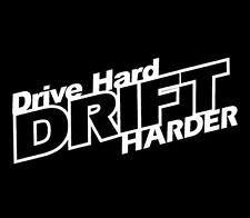 DRIVE HARD DRIFT HARDER WINDOW STICKER VINYL DECAL JDM 240SX SUPRA ILLEST #097