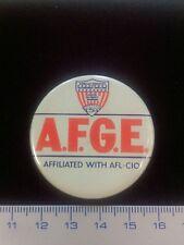 Pin Badge Button A.F.G.E. American Federation Government Employees. AFL-CIO.Rare