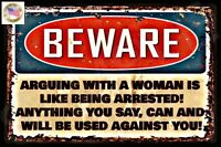 FUNNY SIGN BEWARE ARGUE WITH WOMAN MADE IN USA! 8X12 METAL MAN CAVE GARAGE BAR