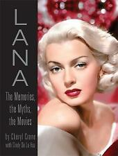 Lana Turner: The Memories, the Myths, the Movies by Cindy De la Hoz, Cheryl...