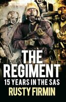 The Regiment 15 Years in the SAS by Rusty Firmin 9781472817372 | Brand New