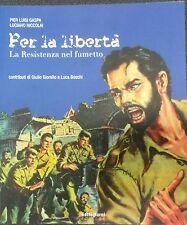 PER LA LIBERTA' : la Resistenza nel Fumetto - P.L. Gaspa e L. Niccolai