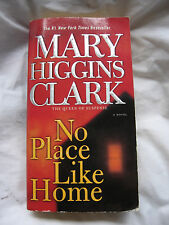 No Place Like Home by Mary Higgins Clark (2005, Paperback) Fiction