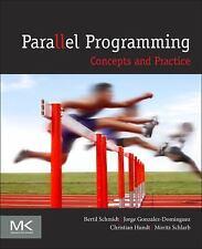 Parallel Programming : Concepts and Practice by Christian Hundt, Bertil Schmidt,