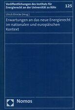 Ehricke, Erwartungen a neues Energierecht national u Europa, Energie Recht, 2006