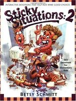 Sticky Situations 2: 365 Devotions for Elementary Kids by Betsy Schmitt
