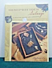 Semiprecious Salvage : Creating Found Art Jewelry by Stephanie Lee (2008, Pb) M5
