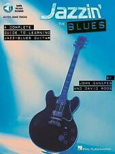 Jazzin' the Blues - A Complete Guide to Learning the Jazz-Blues Guitar by...