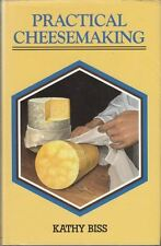 Practical Cheesemaking : Kathy Biss