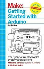 Make: Getting Started with Arduino : The Open Source Electronics Prototyping...
