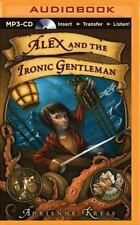 Alex and the Ironic Gentleman by Adrienne Kress (2015, MP3 CD, Unabridged)