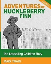Adventures of Huckleberry Finn: The Bestselling Children Story (I by Twain, Mark
