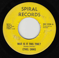 ETHEL ENNIS - Spiral 1234 - Who Is It This Time? / Call Me Young - 1971 SOUL 45